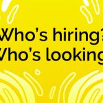Who's looking? Who's Hiring? graphic